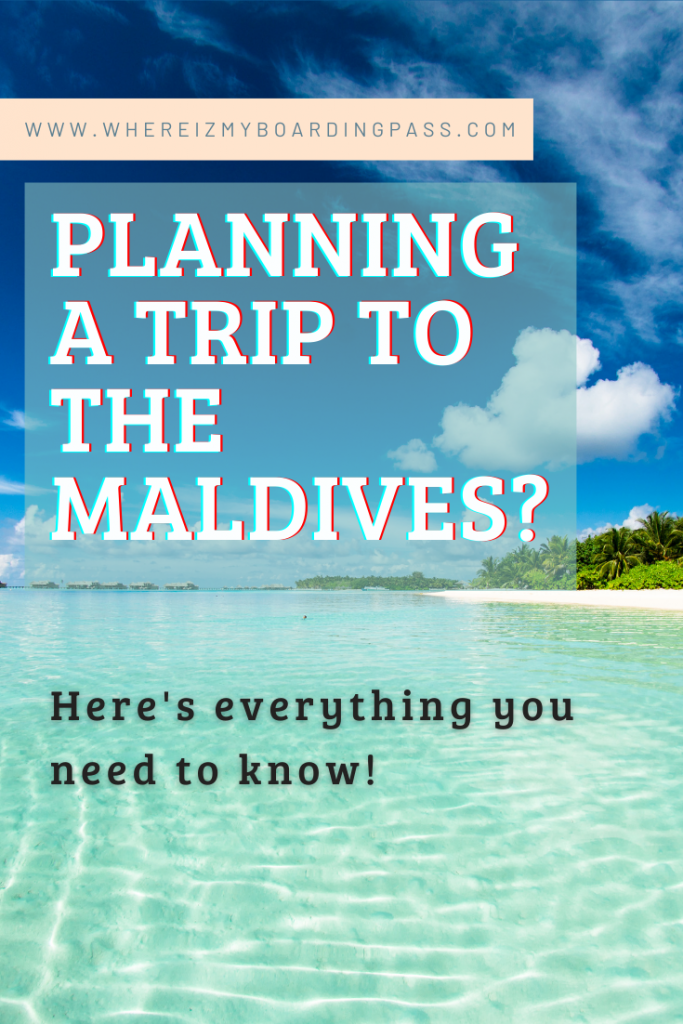 Everything you need to know about Traveling to the Maldives - whereizmyboardingpass recommendations